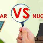 Solar Power VS Nuclear Power -Which is better?
